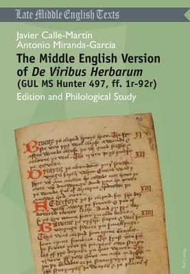 The Middle English Version of de Viribus Herbarum (Gul MS Hunter 497, Ff. 1r-92r): Edition and Philological Study Floridus Macer