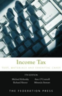 Income Tax: Text, Materials & Essential Cases  by  Michael Kobetsky