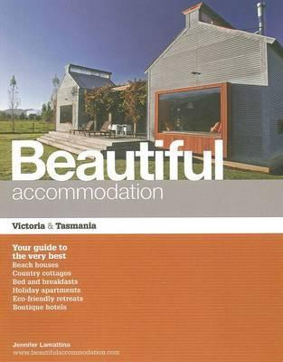 Beautiful Accommodation - Victoria and Tasmania  by  Jenny Lamattina
