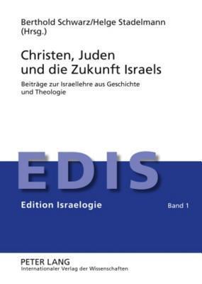 Christen, Juden Und Die Zukunft Israels Berthold Eric Schwarz