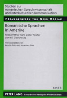 Romanische Sprachen in Amerika: Festschrift Fuer Hans-Dieter Paufler Zum 65. Geburtstag  by  Kerstin Storl