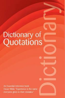 The Dictionary of Quotations  by  Connie Robertson