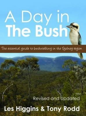 A Day in the Bush: Bushwalks in and Around Sydney  by  Les Higgins