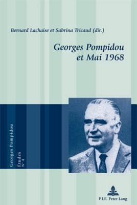 LEntourage de Georges Pompidou (1962-1974): Institutions, Hommes Et Pratiques  by  Sabrina Tricaud