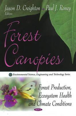Forest Canopies: Forest Production, Ecosystem Health and Climate Conditions Jason D. Creighton