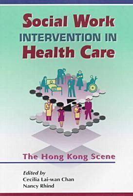 Social Work Intervention in Health Care: Society Nancy Rhind