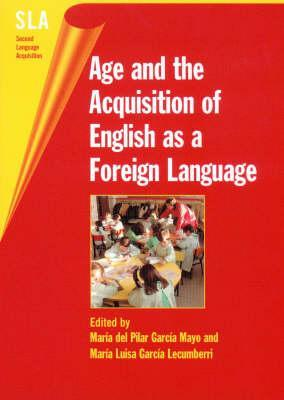 Age and Acquisition of English as a Fore Maria Del Pilar Garcia Mayo