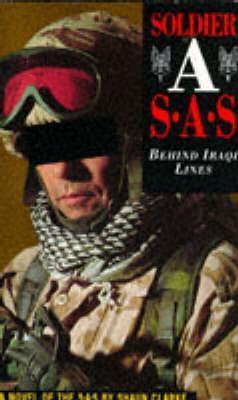 Soldier a - Behind Iraqui Lines Shaun Clarke