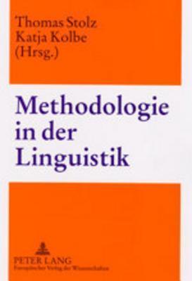 Methodologie in Der Linguistik Thomas Stolz