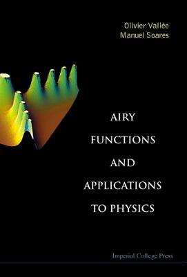 Airy Functions And Applications To Physics Olivier Vallee