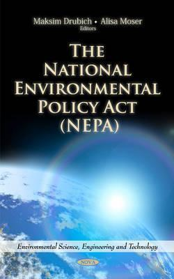 The National Environmental Policy ACT (Nepa). Editors, Maksim Drubich and Alisa Moser Maksim Drubich