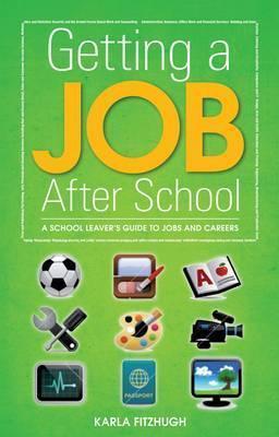 Getting a Job After School. Karla Fitzhugh by Fitzhugh