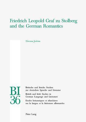 Friedrich Leopold Graf Zu Stolberg And The German Romantics  by  Eleoma Joshua