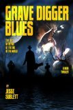 Grave Digger Blues  by  Jesse Sublett