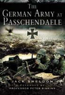The German Army at Passchendaele Jack Sheldon