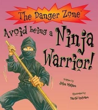 Avoid Being a Ninja Warrior  by  John Malam