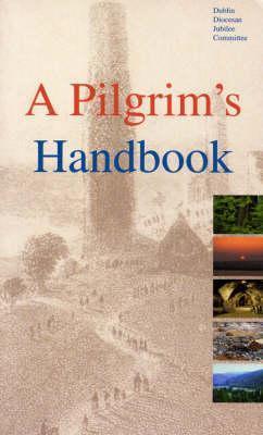 A Pilgrims Handbook  by  Dublin Diocesan Jubilee Committee