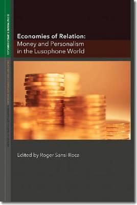Economies of Relation: Money and Personalism in the Lusophone World  by  Roger Sansi-Roca