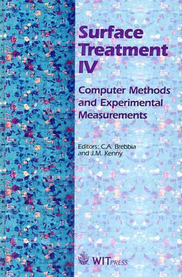 Surface Treatment IV: Computer Methods and Experimental Measurements  by  C.A. Brebbia