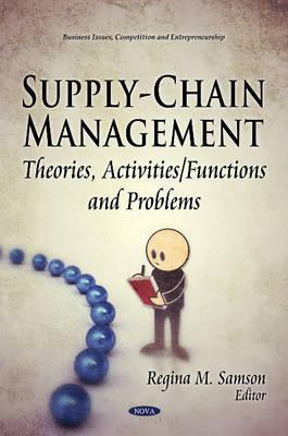 Supply-Chain Management: Theories, Activities  by  Regina M. Samson