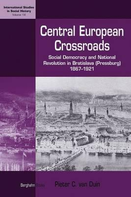 Central-European Crossroads (International Studies in Social History) Pieter Van Duin
