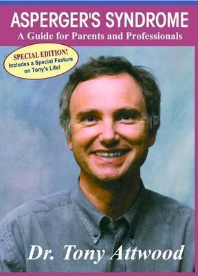 Aspergers Syndrome, DVD: A Guide for Parents and Professionals  by  Tony Attwood
