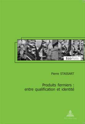 Produits Fermiers: Entre Qualification Et Identite Pierre Stassart