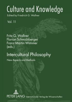 Intercultural Philosophy: New Aspects and Methods  by  Fritz G. Wallner