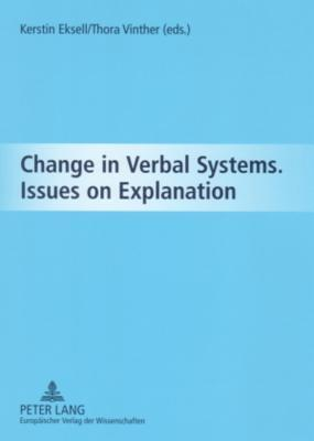 Change in Verbal Systems Issues on Explanation Kerstin Eksell