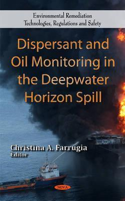 Dispersant and Oil Monitoring in the Deepwater Horizon Spill  by  Christina A. Farrugia