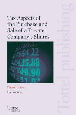 Tax Aspects Of The Purchase And Sale Of A Private Companys Shares  by  Julie Evans