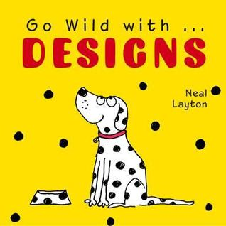 Go Wild with . . . Colours  by  Neal Layton
