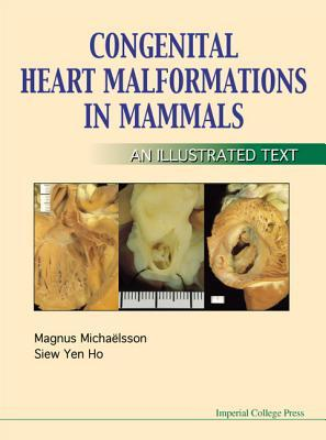 Congenital Heart Malformations In Mammals: An Illustrated Text  by  Siew Yen Ho