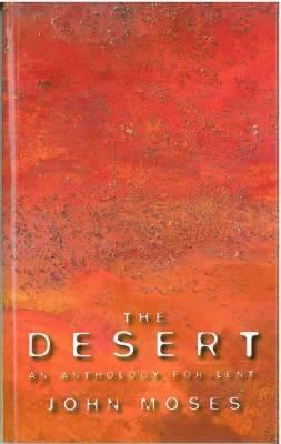 The Desert: An Anthology for Lent John Moses