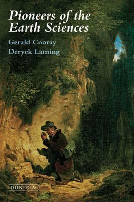 Pioneers of the Earth Sciences  by  Gerald Cooray
