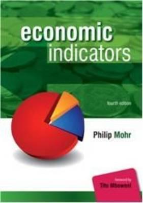 Economic Indicators  by  Philip Mohr