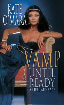 Vamp Until Ready Kate OMara