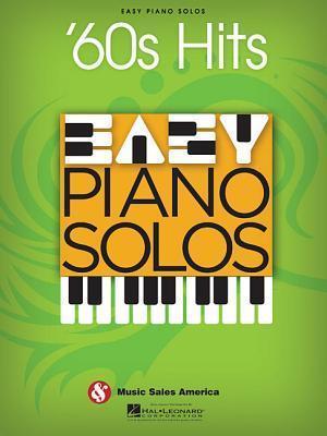 60s Hits: Easy Piano Solos Hal Leonard Publishing Company