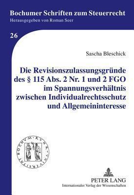 Die Revisionszulassungsgruende Des 115 ABS. 2 NR. 1 Und 2 Fgo Im Spannungsverhaeltnis Zwischen Individualrechtsschutz Und Allgemeininteresse Sascha Bleschick