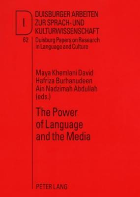 The Power Of Language And The Media  by  Maya Khemlani David
