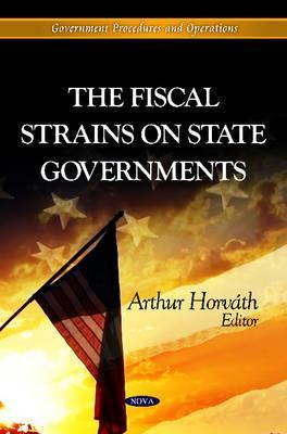 The Fiscal Strains on State Governments Arthur Horvath