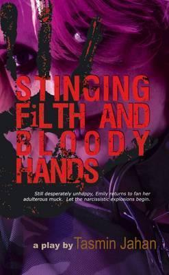 Stinging Filth and Bloody Hands: A Play  by  Tasmin Jahan