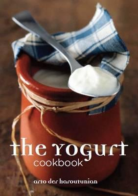 Yogurt Cookbook  by  Arto Der Haroutunian