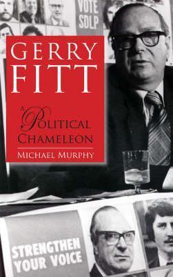 Gerry Fitt - Political Chameleon  by  Michael                        Murphy