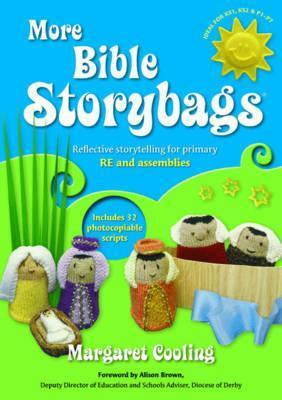 More Bible Storybags: Reflective Storytelling for Primary Re and Assemblies. Margaret Cooling Margaret Cooling