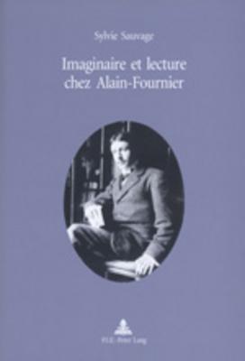 Imaginaire Et Lecture Chez Alain Fournier Sylvie Sauvage
