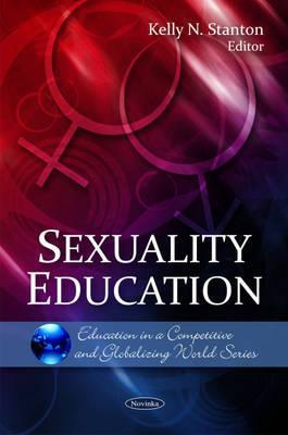 Sexuality Education  by  Kelly N. Stanton