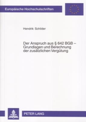 Der Anspruch Aus 642 Bgb - Grundlagen Und Berechnungen Der Zusaetzlichen Verguetung Hendrik Schilder