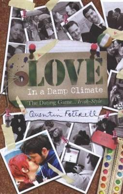Love in a Damp Climate: The Dating Game. . . Irish-Style Quentin Fottrell