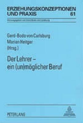 Der Lehrer - Ein (Un)Moeglicher Beruf  by  Gerd-bodo Von Carlsburg